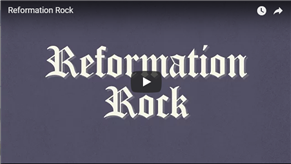 Reformation Rock Video